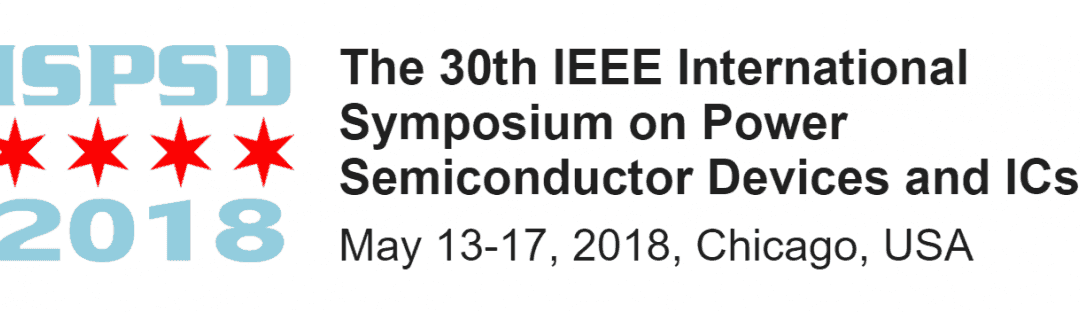 The 30th International Symposium on Power Semiconductor Devices and ICs (ISPSD)